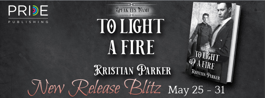 To Light a Fire by Kristian Parker