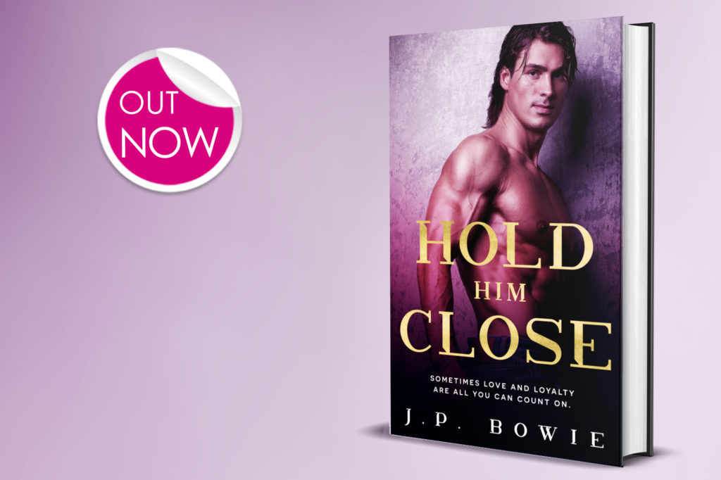 Hold Him Close by J. P. Bowie