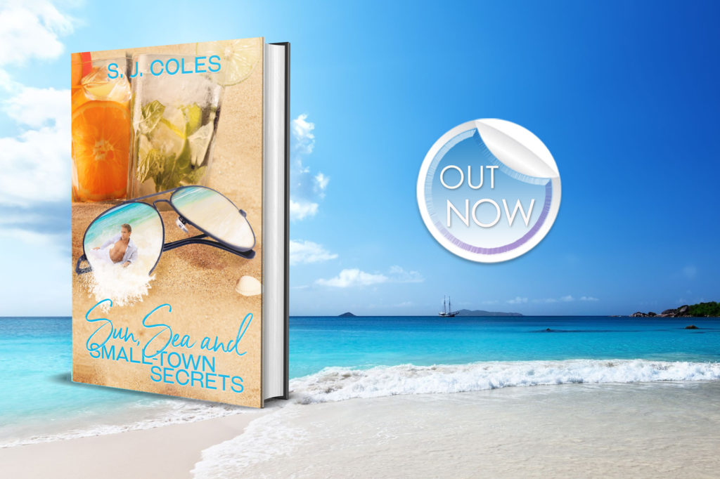 Sun, Sea, and Small Town Secrets by S.J. Coles